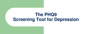 PHQ9 Screening Tool for Depression